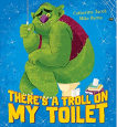 There's a Troll on my Toilet by Catherine Jacob