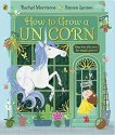 How to Grow a Unicorn by Rachel  Morrisroe