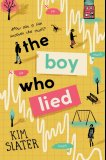 The Boy Who Lied by Kim Slater