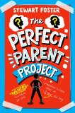 The Perfect Parent Project by Stewart Foster