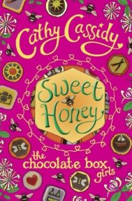 Sweet Honey: Chocolate Box Girls  by Cathy Cassidy